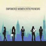 Empowered Women Entrepeneurs
