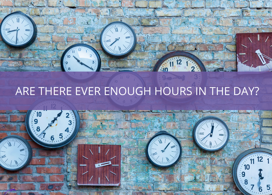 Image of clocks on a brick wall with text overlayed that says 'Are There Ever Enough Hours in the Day?'