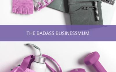 The Badass BusinessMum