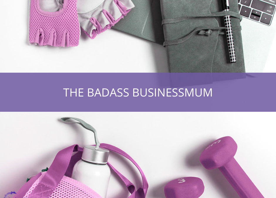 Photograph of purple and pink sports equipment, as well as a black notebook and pen with text overlayed that says The Badass BusinessMum