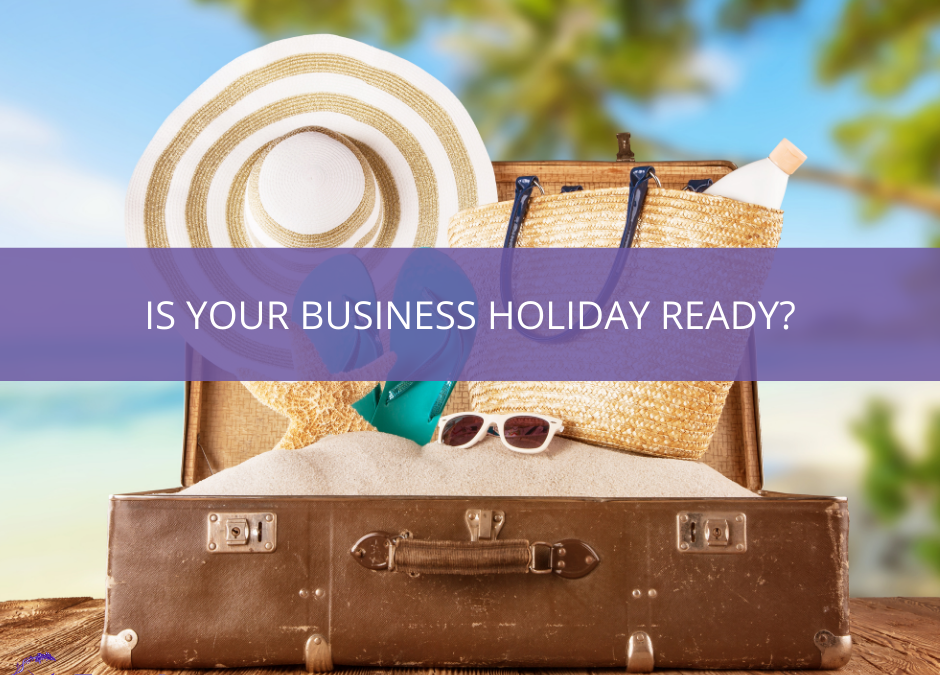 Photography of a suitcase and beach in the background with text over lay that says Is Your Business Holiday Ready?