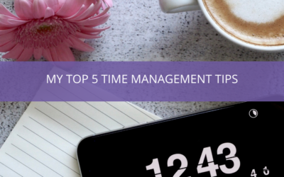 My Top 5 Time Management Tips