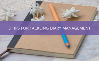 3 Tips for Tackling Diary Management