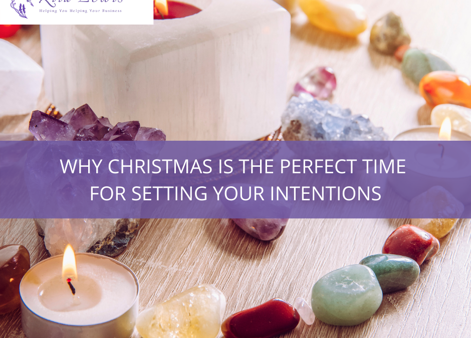 Why Christmas is the Perfect Time for Setting Intentions
