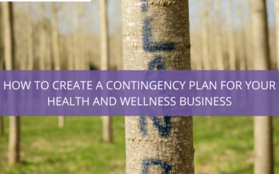 How to Create a Contingency Plan for your Health and Wellness Business
