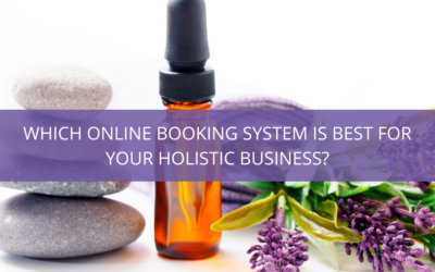 Which Online Booking System is Best for Your Holistic Business?