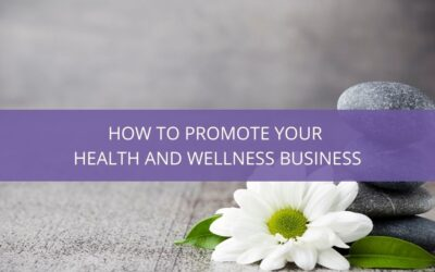 How to Promote Your Health and Wellness Business