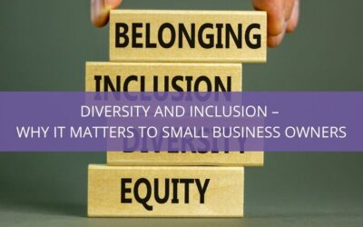 Diversity and inclusion – why it matters to small business owners